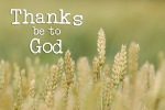 Thanks be to God